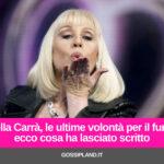 Raffaella Carrà: ecco cosa ha lasciato scritto