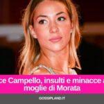 Alice Campello, insulti e minacce alla moglie di Morata