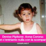 """Denise Pipitone: Anna Corona:""""non c'entriamo nulla con la scomparsa"""""""