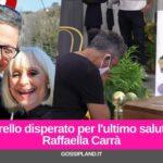 Fiorello disperato per l'ultimo saluto a Raffaella Carrà