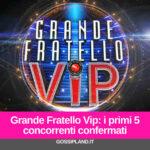 GfVip: i primi 5 concorrenti confermati