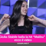 """Giulia Stabile balla la hit """"Malibu"""" : ecco il video"""