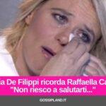 """Maria De Filippi ricorda la Carrà: """"Non riesco a salutarti"""""""