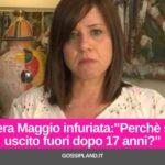 """Piera Maggio infuriata:""""Perchè sei uscito fuori dopo 17 anni?"""""""