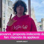 Sangiovanni, proposta indecente da una fan: risposta da applausi