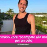 Tommaso Zorzi 'scampato alla morte' per un pelo