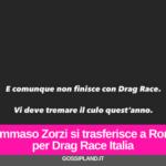 Tommaso Zorzi si trasferisce a Roma per Drag Race Italia