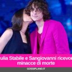 Giulia Stabile e Sangiovanni ricevono minacce di morte