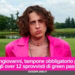 Sangiovanni nei guai, tampone obbligatorio per gli over 12 sprovvisti di green pass
