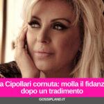 Tina Cipollari cornuta: molla il fidanzato dopo un tradimento