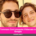 Tommaso Zorzi presenta il fidanzato in famiglia