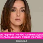 """Ambra Angiolini e i No-Vax: """"Mi hanno augurato la morte, ma vaccinarsi è troppo importante"""""""
