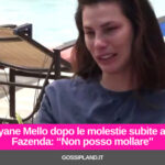 """Dayane Mello dopo le molestie subite a La Fazenda: """"Non posso mollare"""""""