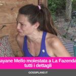 Dayane Mello molestata a La Fazenda: tutti i dettagli