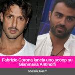 Fabrizio Corona lancia uno scoop su Gianmaria Antinolfi