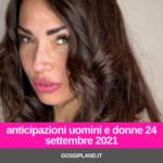 Anticipazioni Uomini e Donne 24 settembre 2021