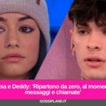 Rosa e Deddy: 'Ripartono da zero, al momento messaggi e chiamate'