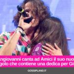 Sangiovanni canta ad Amici il suo nuovo singolo che contiene una dedica per Giulia