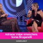 Adriana Volpe smaschera Sonia Bruganelli