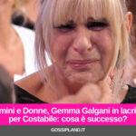 Uomini e Donne, Gemma Galgani in lacrime per Costabile: cosa è successo?