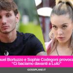 """Manuel Bortuzzo e Sophie Codegoni provocano: """"Ci baciamo davanti a Lulù"""""""
