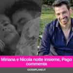 Miriana e Nicola notte insieme, Pago commenta