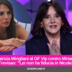 """Patrizia Mirigliani al GF Vip contro Miriana Trevisan: """"Lei non ha fiducia in Nicola"""""""
