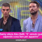 """Samy silura Alex Belli: """"E' venuto qua sapendo cosa fare per apparire"""""""