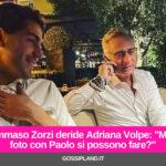 """Tommaso Zorzi deride Adriana Volpe: """"Ma le foto con Paolo si possono fare?"""""""