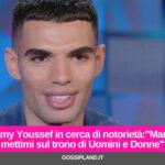 """Samy Youssef in cerca di notorietà:""""Maria, mettimi sul trono di Uomini e Donne"""""""